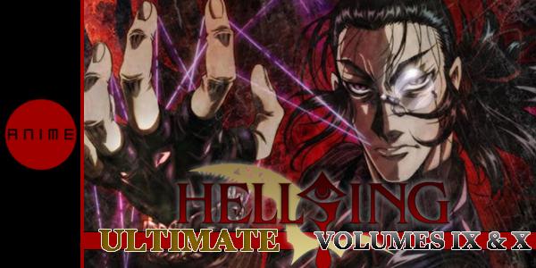 Hellsing Ult IX and X