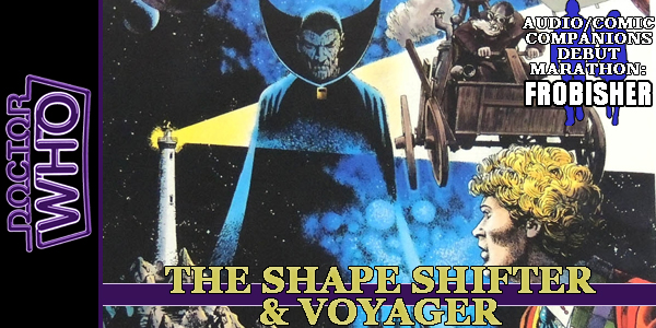 DW The Shape Shifter and Voyager