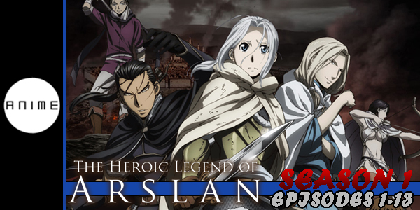 Heroic Legend of Arslan S1 P1