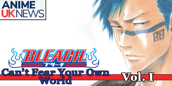 Bleach Cant Fear Your Own World Vol 1